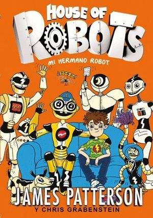 HOUSE OF ROBOTS 1. MI HERMANO ROBOT