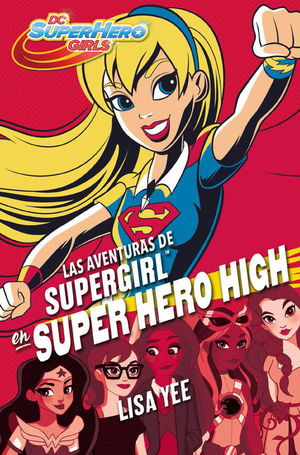 LAS AVENTURAS DE SUPERGIRL EN SUPER HERO HIGH
