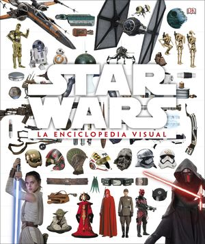 STAR WARS LA ENCICLOPEDIA VISUAL