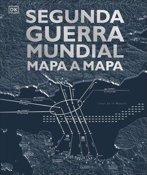 SEGUNDA GUERRA MUNDIAL MAPA A MAPA