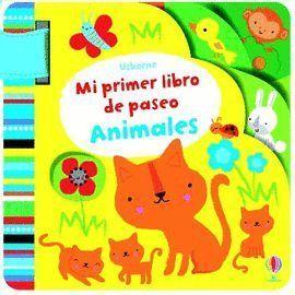 MI PRIMER LIBRO DE PASEO ANIMALES