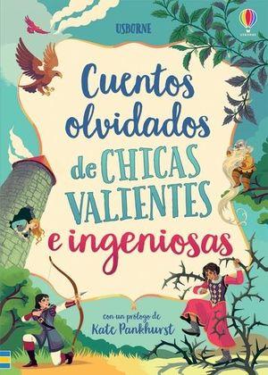 CUENTOS OLVIDADOS CHICAS VALIENTES INGEN
