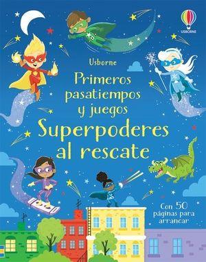 SUPERPODERES AL RESCATE PRIMEROS PASATIE