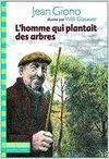 HOMME QUI PLANTAIT DES ARBRES L'
