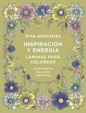 ARTE ANTIESTRÉS: INSPIRACIÓN Y ENERGÍA. LÁMINAS PARA COLOREAR (LIBRO DE COLOREAR