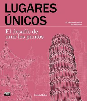 LUGARES ÚNICOS. EL DESAFÍO DE UNIR LOS PUNTOS