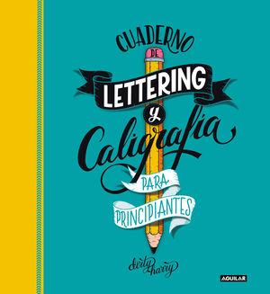 CUADERNO DE LETTERING Y CALIGRAFIA CREATIVA PARA PRINCIPIANTES