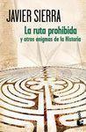 LA RUTA PROHIBIDA Y OTROS ENIGMAS DE LA HISTORIA (ESP)