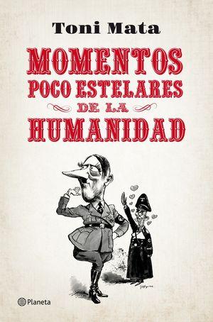 MOMENTOS POCO ESTELARES DE LA HUMANIDAD