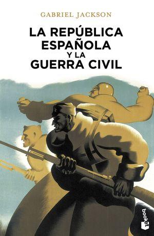 LA REPUBLICA ESPAÑOLA Y LA GUERRA CIVIL