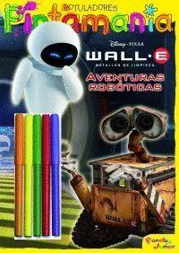 WALL-E. P. ROTULADORES. AVENTURAS ROBÓTICAS