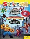 SUPER HERO SQUAD. SUPERHEROES VS. VILLANOS