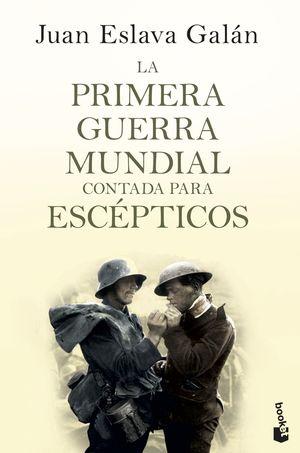 LA PRIMERA GUERRA MUNDIAL CONTADA PARA ESCÉPTICOS