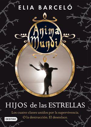 HIJOS DE LAS ESTRELLAS (ANIMA MUNDI 3)