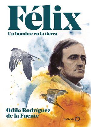 FÉLIX. UN HOMBRE EN LA TIERRA. EDICIÓN ESPECIAL