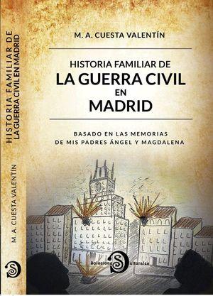 HISTORIA FAMILIAR DE LA GUERRA CIVIL EN MADRID