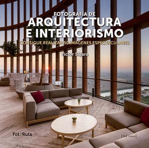 FOTOGRAFIA DE ARQUITECTURA E INTERIORISM