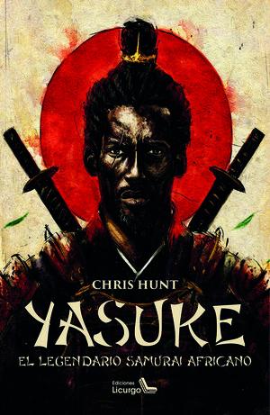 YASUKE (EL LEGENDARIO SAMURÁI AFRICANO)