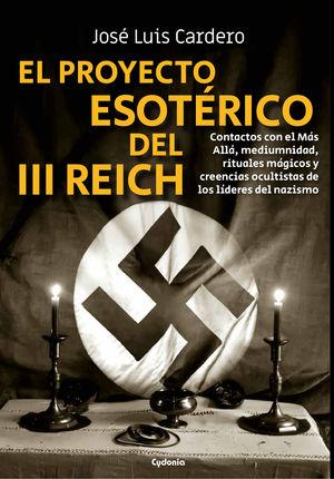 EL PROYECTO ESOTÉRICO DEL III REICH