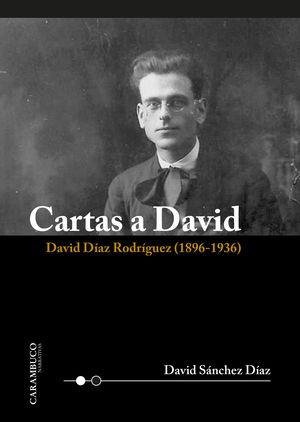 CARTAS A DAVID. DAVID DÍAZ RODRÍGUEZ (1896-1936)