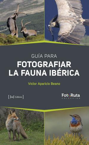 GUIA PARA FOTOGRAFIAR LA FAUNA IBERICA