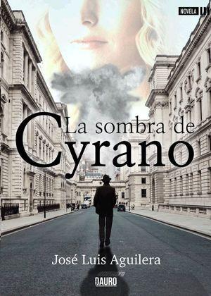 LA SOMBRA DE CYRANO