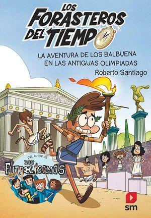LA AVENTURA DE LOS BALBUENA EN LAS ANTIGUAS OLIMPIADAS