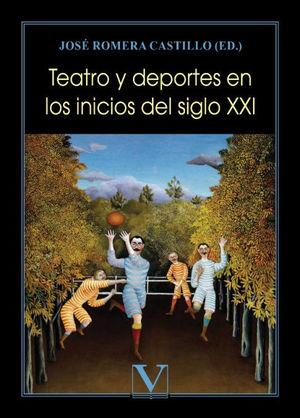 TEATRO Y DEPORTES EN EL SIGLO XXI