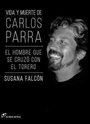 VIDA Y MUERTE DE CARLOS PARRA