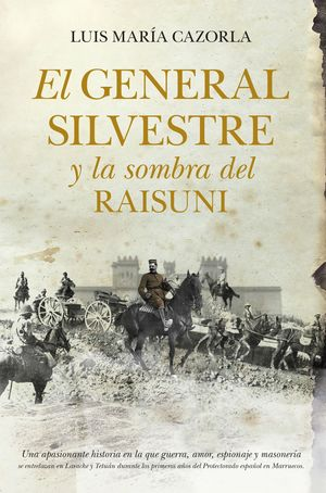 EL GENERAL SILVESTRE Y LA SOMBRA DEL RAISUNI