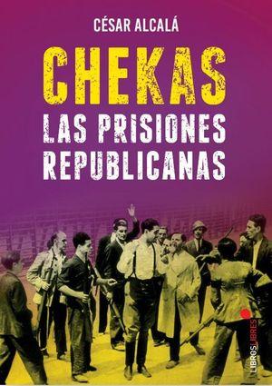 CHEKAS. LAS PRISIONES REPUBLICANAS