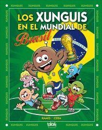XUNGUIS. MUNDIAL BRASIL (Nº 24) (COLECCIÓN LOS XUNGUIS)