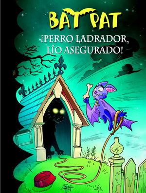 ¡PERRO LADRADOR, LÍO ASEGURADO! (SERIE BAT PAT 24)