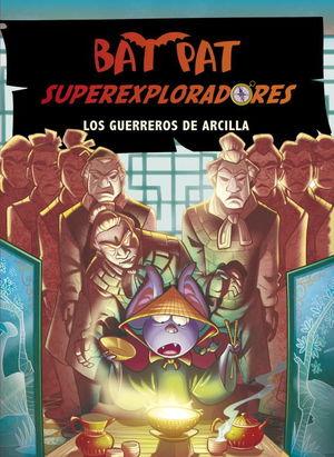 LOS GUERREROS DE ARCILLA (BAT PAT SUPEREXPLORADORES 4)