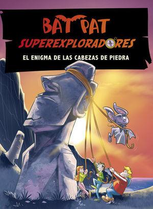 EL ENIGMA DE LAS CABEZAS DE PIEDRA (BAT PAT SUPEREXPLORADORES 5)