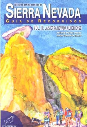 DISFRUTAR POR LOS CAMINOS SIERRA NEVADA III SIERRA ALMERIEN