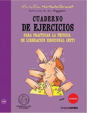 CUADERNO DE EJERCICIOS. TÉCNICA LIBERACIÓN EMOCIONAL EFT