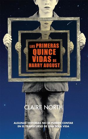 LAS PRIMERAS QUINCE VIDAS DE HARRY AUGUST