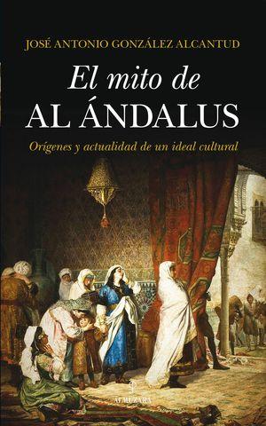 EL MITO DE AL-ÁNDALUS