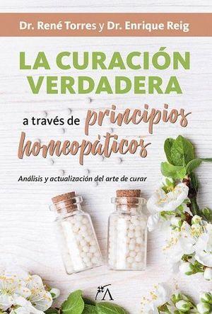 CURACION VERDADERA A TRAVES DE PRINCIPIOS HOMEOPATICOS, LA