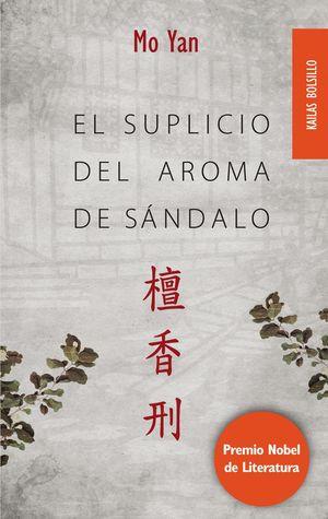 EL SUPLICIO DEL AROMA DE SÁNDALO (BOLSILLO)