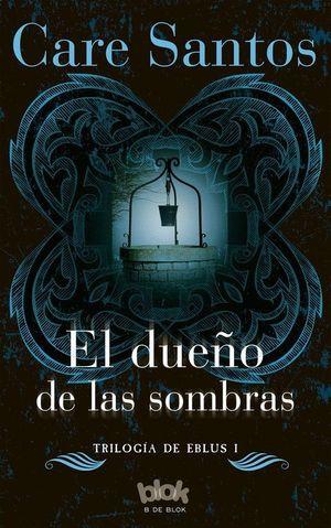 EL DUEÑO DE LAS SOMBRAS (EBLUS 1)