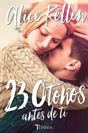 23 OTOÑOS ANTES DE TI