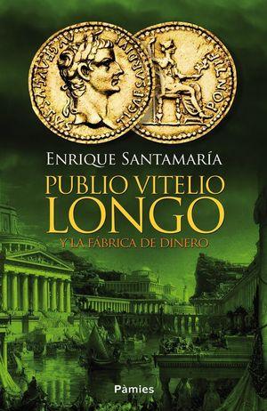 PUBLIO VITELIO LONGO Y LA FÁBRICA DE DINERO