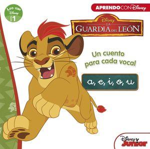 LA GUARDIA DEL LEÓN. UN CUENTO PARA CADA VOCAL: A, E, I, O, U (LEO CON DISNEY NI