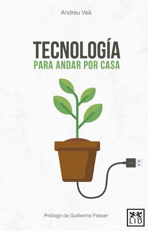 TECNOLOGÍA PARA ANDAR POR CASA