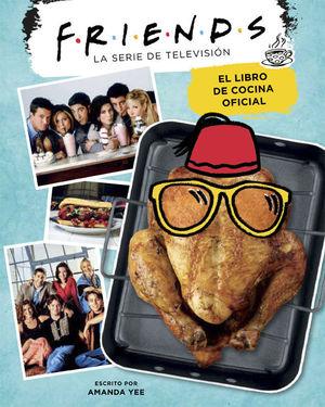 FRIENDS. EL LIBRO DE COCINA OFICIAL