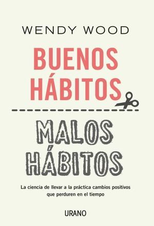 BUENOS HÁBITOS, MALOS HÁBITOS