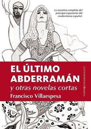 ULTIMO ABDERRAMAN Y OTRAS NOVELAS DE FRANCISCO VILLAESPESA, EL