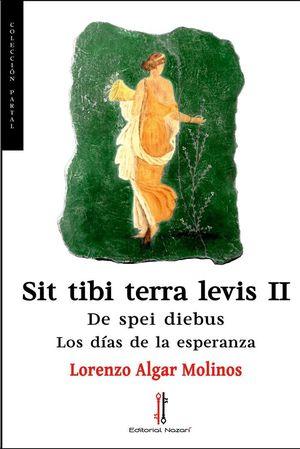 SIT TIBI TERRA LEVIS II: DE SPEI DIEBUS